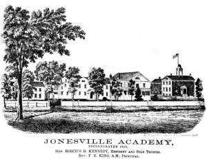 Jonesville Academy founded in 1840, closed in 1876.